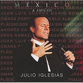 Julio Iglesias Mexico & Amigos Cd Nuevo Diego Torres Thalia