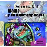 Mauro Y Su Nave Espacial - Imprenta Minuscula - Col. Pantufl