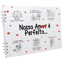 Álbum Scrapbook Amor Perfeito - Álbum Fotos P/ Namorados