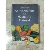 Livro: As Hortaliças Na Medicina Natural