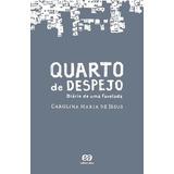 Livro - Quarto De Despejo - Carolina Maria De Jesus - Novo
