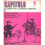 Literatura Epoca Colonial: La Ilustracion Y El Seudoclacisi