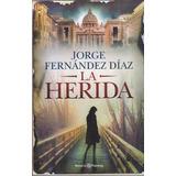 La Herida. J Fernandez Diaz. Nuevo Hermeticamente Cerrado