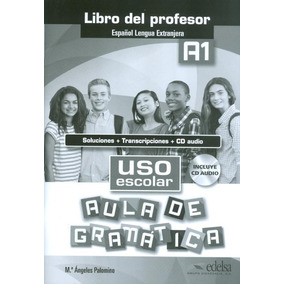 Uso Escolar A1 Aula De Gramatica - Libro Del Profesor- Con C