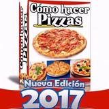 Como Hacer Pizzas Paso A Paso Para Iniciar Pizzeria Pizza