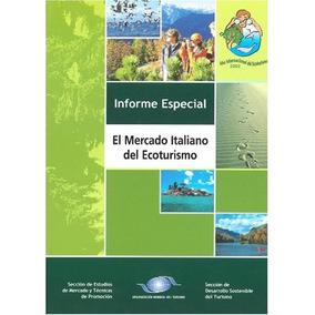 Libro The Italian Ecotourism Market - El Mercado Italiano De