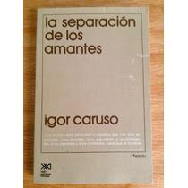 Igor Caruso. La Separación De Los Amantes.