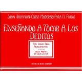 Enseñando A Tocar A Los Deditos (piano) - John Thompson