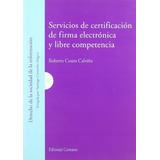 Servicios De Certificacion De Firma Electronica Y Libre Com