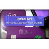 Convite Cartão Nubank De Crédito Sem Anuidade