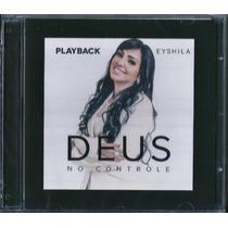 Playback Eyshila - Deus No Controle (original)