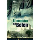 El Maestro De Belen