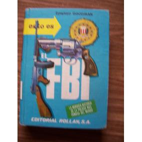 El Fbi-esto Es-1a.ed.año1966-ilus-528pag-p.dura-au-e.goodman