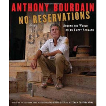 Libro No Reservations: Around The World On An Empty Stomach