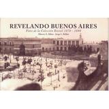 Revelando Buenos Aires - Fotos Bizioli 1870-1880 Nuevo