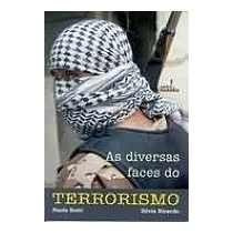 Livro As Diversas Faces Do Terrorismo Ed:harbra