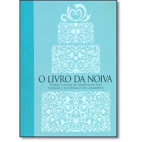 Livro Da Noiva, O: Diário E Álbum De Lembranças Para Plan