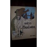 Mario Moreno - Raíces Magallánicas - Ilustrado - 1981