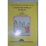 Catálogo De Semillas De Melón. Nuez/prohens/iglesias/fernan