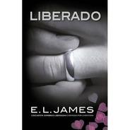 Libro Liberado ( Contada Por Christian Grey 3 ) - E.l. James
