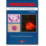 Hemograma: Como Fazer E Interpretar - Acompanha Cd-rom