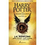 Harry Potter Y El Legado Maldito. J. K. Rowling.