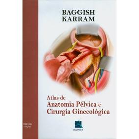 Atlas De Anatomia Pélvica E Cirurgia Ginecológica