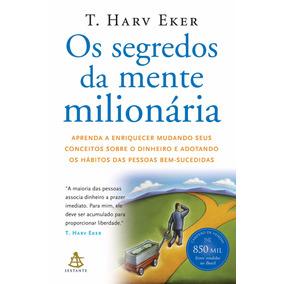 Segredos Da Mente Milionaria - De T Harv Eker
