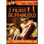 Dvd 2 Filhos De Francisco