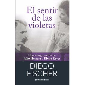 El Sentir De Las Violetas - Diego Fischer