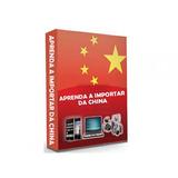 Curso Completo De Como Importar Da China E Eua. Ebook+brinde