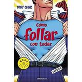 Cómo Follar Con Todas - Tony Clink - Libro Pdf