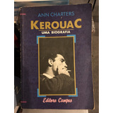 Livro Keruac Uma Biografia Ann Charters