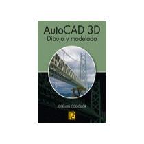 Autocad 3d Dibujo Y Modelado Jose Luis Cogollor Envío Gratis