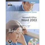Microsoft Office Word 2003 Básico - Com Cd