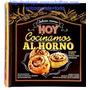 Libro Delicias Caseras Hoy Cocinamos Al Horno Grupo Clasa