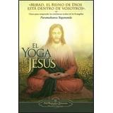 El Yoga De Jesus - Paramahansa Yogananda