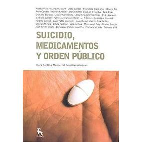 Libro Suicidio, Medicamentos Y Orden Publico - Nuevo