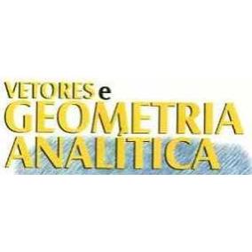 Calculo Vetorial E Geometria Analítica + Brinde Frete Grati