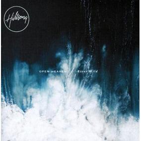 Hillsong United - Open Heaven/river Wild