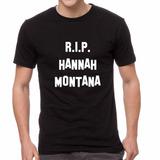 Remera Miley Cyrus R I P Hannah Montana Rip Pop Somos Local!