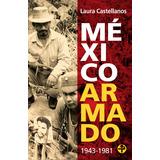 México Armado, 1943-1981 Edición De Bolsillo