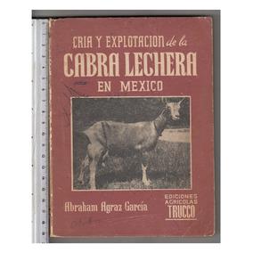 Cria Y Explotacion Cabra Lechera En Mexico, 1957,