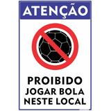 Placa Proibido Jogar Bola Neste Local 15x20cm Em Alumínio
