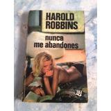 Nunca Me Abandones. Harold Robbins