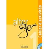 Alter Ego + A1 Cuaderno De Ejercicios. Incluye Cd. Original
