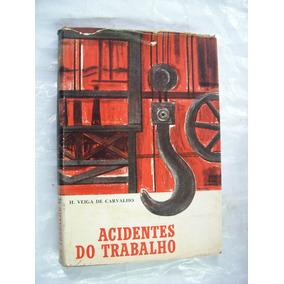 Livro Acidentes Do Trabalho H. Veiga De Carvalho