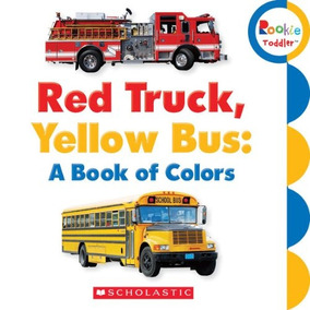 Libro Red Truck, Yellow Bus: A Book Of Colors - Nuevo
