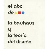 Libro El Abc De La Bauhaus Y La Teoría Del Diseño + Regalo