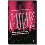 Funk: A Batida Eletronica Dos Bailes Cariocas Que